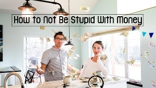 How to Not Be Stupid With Money $ - debt free at 33 - we paid off $240K in 6 years