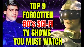 Top 9 Forgotten 80s Sci-Fi TV Shows That Are Fantastic!