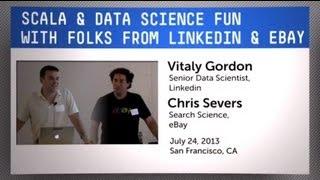 Scala & Data Science Fun with Folks from Linkedin & eBay