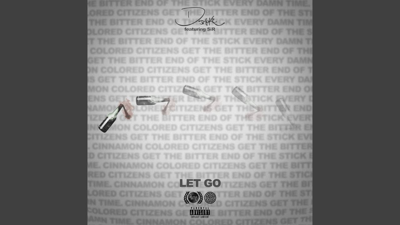 D Smoke & SiR - Let Go (Official Audio)