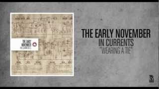 The Early November - Wearing A Tie