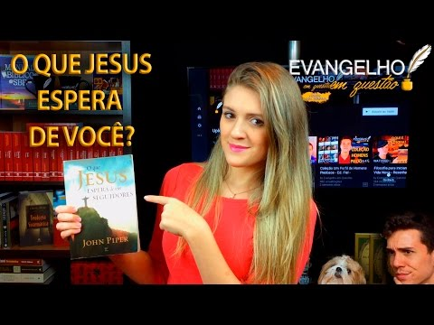 O QUE JESUS ESPERA DE SEUS SEGUIDORES - ED. VIDA |  RESENHANDO: 09