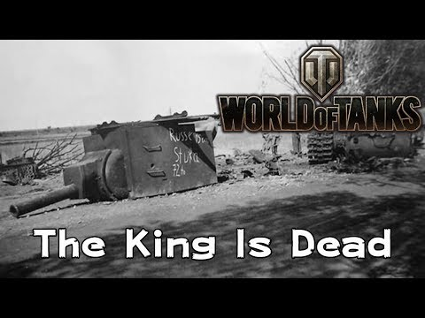 World of Tanks - The King is Dead