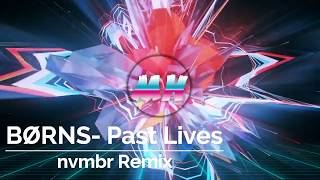 "BØRNS- Past Lives (nvmbr Remix)"" Music Nation """