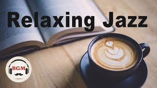 Relaxing Jazz Music - Coffee Bossa Nova Music - Chill Out Cafe Music For Study, Work