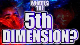 What Is THE 5th DIMENSION?