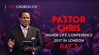 Higher Life Conference 2017 with Pastor Chris London, United Kingdom, Day 3