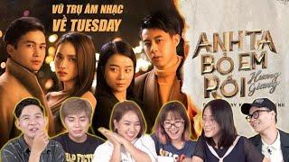 Reaction Anh Ta Bỏ Em Rồi - Hương Giang: Vũ trụ âm nhạc về Tuesday