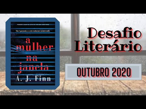 ??DESAFIO LITERÁRIO - OUTUBRO 2020 - CRONOGRAMA DE LEITURA A MULHER NA JANELA - A. J. FINN ??