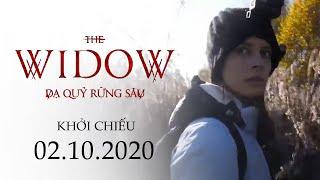 THE WIDOW - DẠ QUỶ RỪNG SÂU | Main Trailer | Chính thức KC từ ngày 2.10.2020