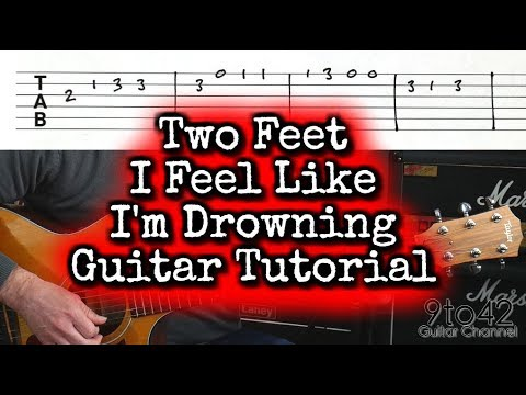 How To Play Two Feet I Feel Like Im Drowning Guitar Tutorial Lesson