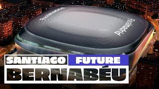 The NEW & FUTURE Santiago Bernabéu Stadium