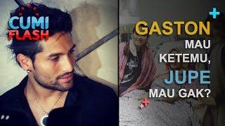 Gaston Mau Ketemu Jupe Mau Gak  CumiFlash 16 Januari 2017