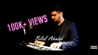 Hum Bhool Gaye Har Baat - Bilal Ahmad | Official Video |