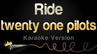 Twenty One Pilots   Ride (Karaoke Version)