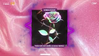 Thích Em Hơi Nhiều - Wren Evans「Cukak Remix」/ Audio Lyrics Video