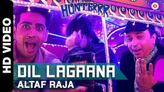 Dil Lagaana - Song Video - Hunterrr