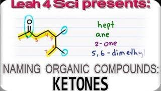 Naming Ketones Using IUPAC Nomenclature - Organic Chemistry tutorial by Leah4sci