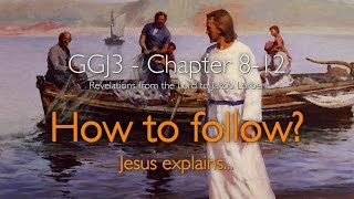 HOW DO I FOLLOW JESUS & BECOME HIS DISCIPLE?...Jesus explains ❤️ Great Gospel of John Volume 3 /8-12