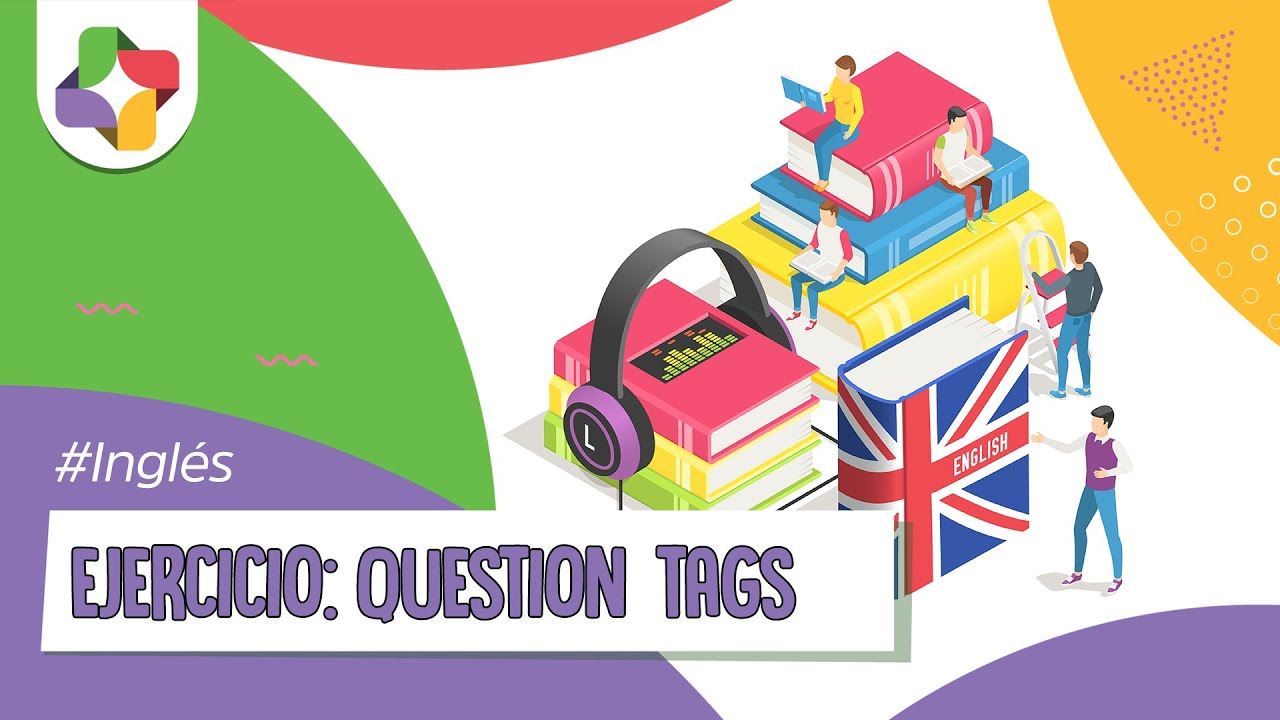 Inet En Casa Ejercicios De Inglés Question Tags Construir