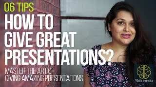 06 tips to give 'Amazing & Great presentations at work - Improve your presentation skills