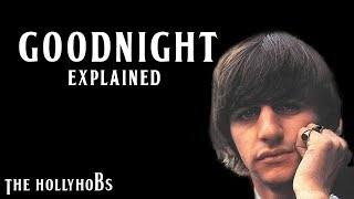The Beatles - Goodnight (Explained) The HollyHobs