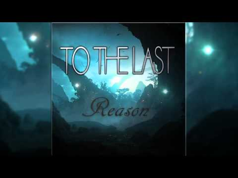 To The Last - Reason (Free Download)