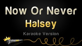 Gambar cover Halsey - Now Or Never (Karaoke Version)
