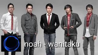 New Song   Noah  Wanitaku Terbaru 2019