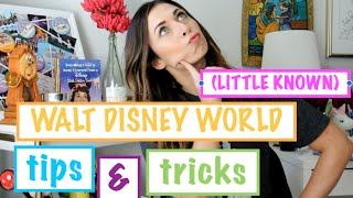 (Little Known) Walt Disney World Tips & Tricks!