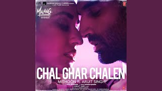 """Chal Ghar Chalen (From """"Malang - Unleash The Madness"""") (feat. Arijit Singh)"""