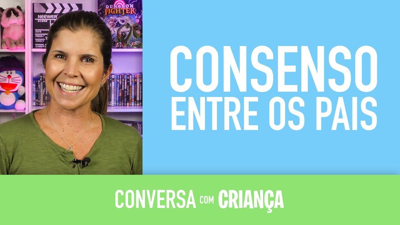 Consenso entre os Pais | Conversa com Criança