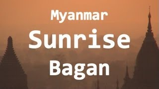 preview picture of video 'MYANMAR - Sunrise in Bagan Burma Birma Birmanie'