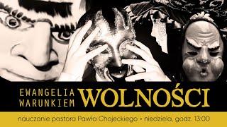 Przekręt tysiąclecia! Ewangelia warunkiem wolności. Pastor Paweł Chojecki, Nauczanie 2020.01.12