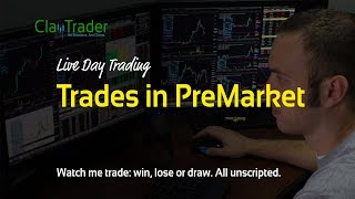 Live Day Trading – Trades in PreMarket