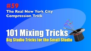 Mixing Trick #59 - The Real New York City Compression Trick