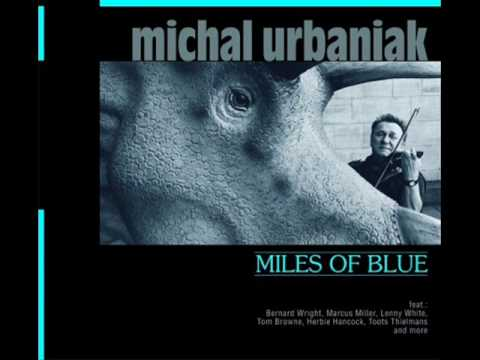 """Miles of Blue"" - Just a Funky Feeling - Michal Urbaniak"