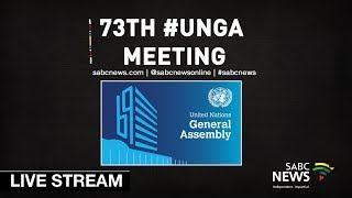 73rd United Nations General Assembly: 25 September 2018 Part 2