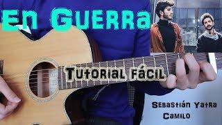 """Cómo Tocar """"En Guerra"""" Sebastián Yatra Ft. Camilo En Guitarra. TUTORIAL FÁCIL."""