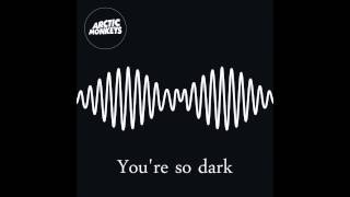 Arctic Monkeys - You're so dark