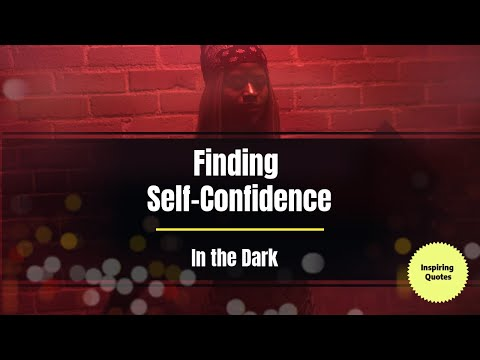 How to Find the Light in Darkness:  Inspiring Quotes on Confidence