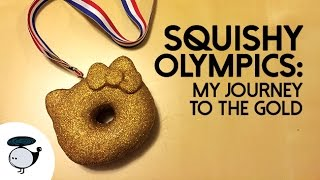 SQUISHY OLYMPICS: MY JOURNEY TO THE GOLD