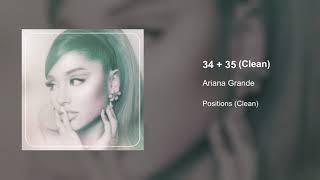 Ariana Grande - 34+35 (Clean Version)