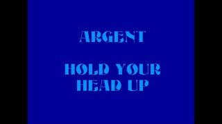 Argent - Hold Your Head Up (Lyrics)