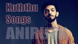 Aniruth_Hits | Aniruth Kuththu Songs | Tamil Kuththu Songs | Dance Songs | Tamil workout songs