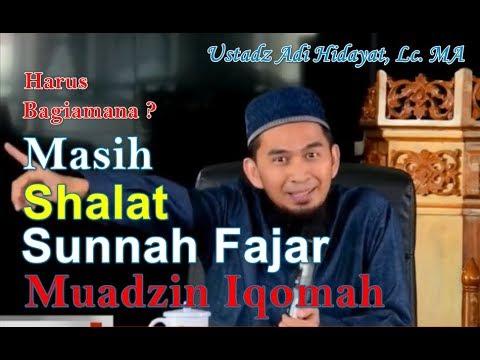 Sedang Sholat Sunah Fajar Muadzin sudah Iqomah! harus bagaimana? Ustadz Adi Hidayat, Lc. MA