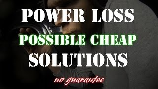 Loss of power will not rev over rpm possible cheap solution