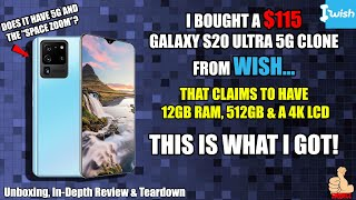 I BOUGHT A $115 GALAXY S20 ULTRA 5G CLONE FROM WISH...This is what I got. [In-Depth Review]