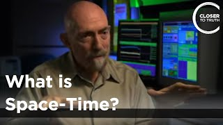 Kip Thorne - What is Space-Time?