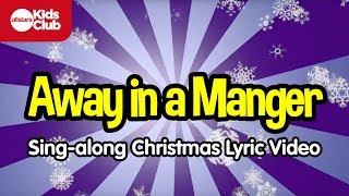 AWAY IN A MANGER | Christmas Carols for Kids | Sing-along with lyrics | Nursery Rhymes